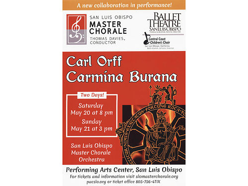 THIS WEEKEND the SLO Master Chorale is performing Carl Orffs Carmina Burana Ballet Theatre San Lui