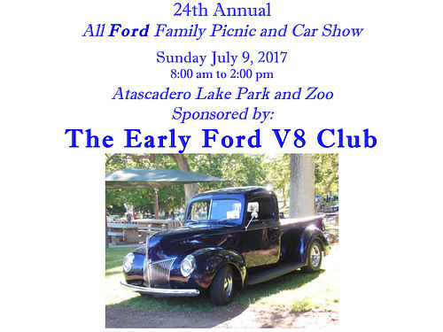 24TH ANNUAL ALL FORD FAMILY Picnic and Car Show Sunday 7-9-17 8am-2pm Atascadero Lake Park and Zo