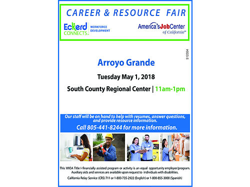 CAREER  RESOURCE FAIR ARROYO GRANDE Tuesday May 1 11am-1pm South County Regional Center Ecke