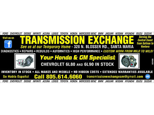 THE TRANSMISSION EXCHANGE 805-614-6060 Se Habla Espaol Come see us at our temporary home 328 N B