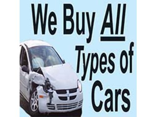 WE BUY ALL TYPES OF CARS RUNNING OR NOT IN ANY CONDITION USED WRECKED JUNKED ALL YEARS MAKES MODE