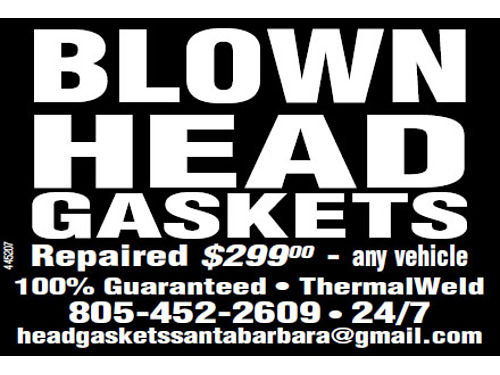 BLOWN HEAD GASKETS REPAIRED-299 ANY VEHICLE  100 GUARANTEEDTHERMALWELD email headgasketssanta
