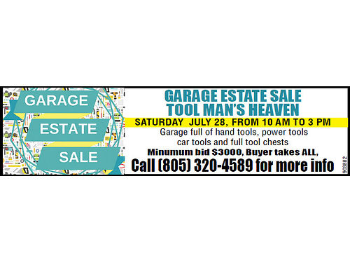GARAGE ESTATE SALE Tool Mans Heaven SATURDAY JULY 28 From 10 AM to 3 PM Gar