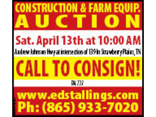 CONSTRUCTION  FARM EQUIPMENT AUCTION 10am Saturday April 13th 2019 Andrew Johnson Hwy at inter
