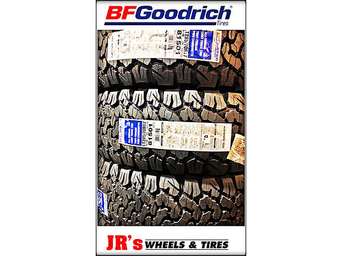 BF Goodrich Tires on sale now LT28570R17 17499 each While supplies last We have a variety of s