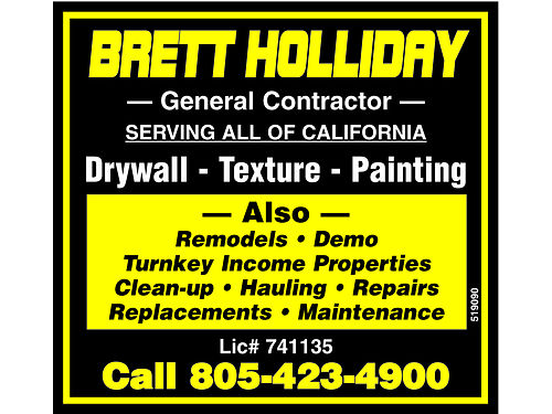 BRETT HOLLIDAY General Contractor Serving All of California Drywall - Texture - Painting Also Remo