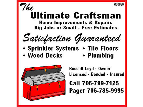 The Ultimate Craftsman Nothing too Big or Small Satisfaction Guaranteed Prompt Service 17 Years Expe