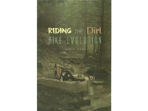 RIDING THE DIRTBIKE EVOLUTION a book by Lewis Hale - Includes Seven Decades of O